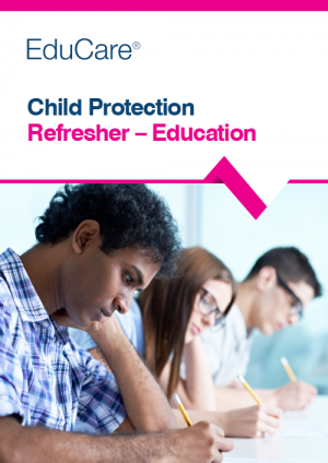 Child Protection Refresher – Education