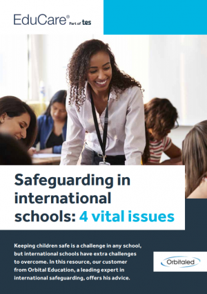 Safeguarding in international schools: 4 vital issues